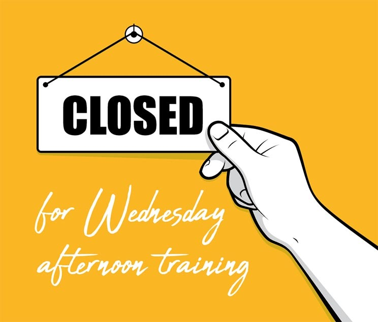 Closed from midday for training Wednesday 24 June